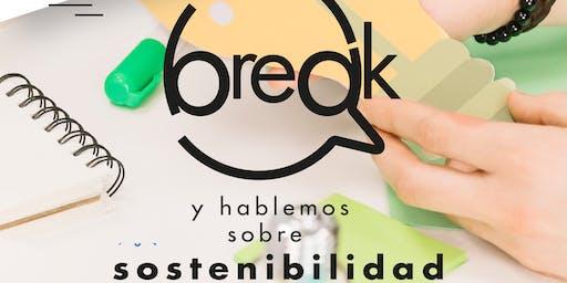 ¡Tòmate un Break y hablemos sobre sostenibilidad!
