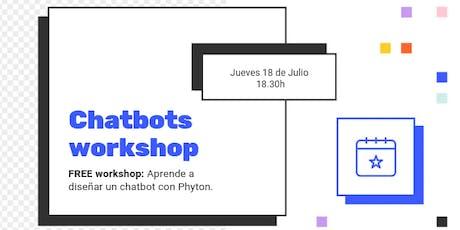 Aprende a diseñar tu propio chatbot con Phyton. FREE workshop! entradas