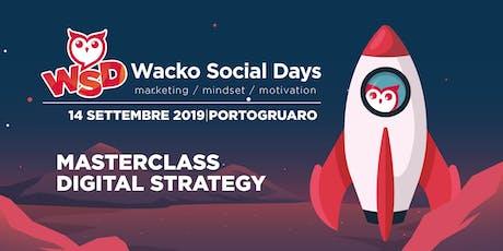 WACKO SOCIAL DAY: MASTERCLASS DIGITAL STRATEGY biglietti