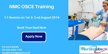 NMC OSCE (Objective Structured Clinical Examination) Training 1 to 1 Course August 1st & 2nd 2019 tickets