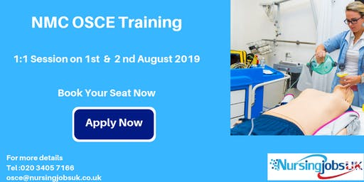 NMC OSCE (Objective Structured Clinical Examination) Training 1 to 1 Course August 1st & 2nd 2019