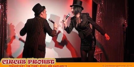 Circus Prohst - Open Stage mit Loris Daniel und Margarete von Untot Tickets