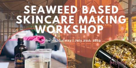 Seaweed Based Natural Skincare Workshop tickets