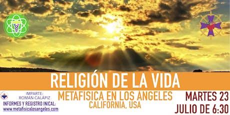 RELIGIÓN DE LA VIDA- Metafísica  en Los Ángeles entradas