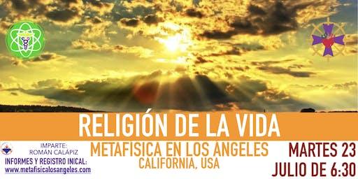 RELIGIÓN DE LA VIDA- Metafísica  en Los Ángeles