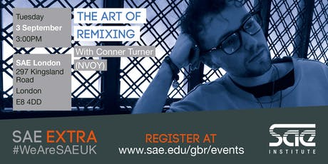 SAE EXTRA (LDN): The Art of Remixing with Connor Turner (NVOY) tickets