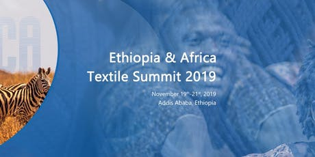 Ethiopia & Africa Textile Summit 2019 tickets