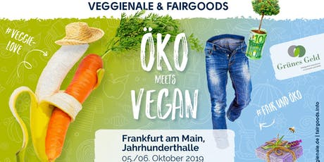 VEGGIENALE & FAIRGOODS + GRÜNES GELD Frankfurt am Main 2019 Tickets
