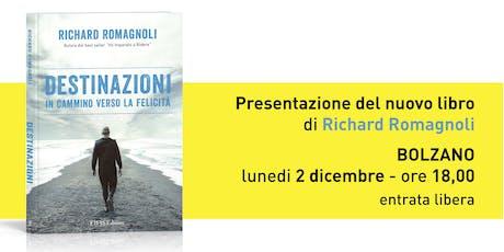 """Presentazione libro """"DESTINAZIONI"""" di Richard Romagnoli a Bolzano Tickets"""