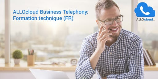ALLOcloud Business Telephony - Formation technique @ France (FR)
