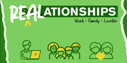 REALationships Experience: Work, Family, Lovelife (Aug 21, HOLIDAY WED AM)