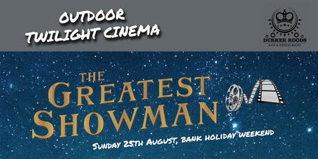 Twilight Cinema - The Greatest Showman tickets