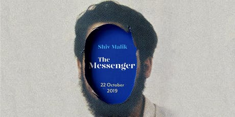 Shiv Malik: The Messenger tickets