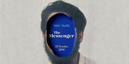 Shiv Malik: The Messenger