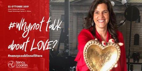#Whynot talk about LOVE? biglietti