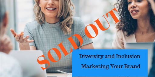 Diversity and Inclusion - Marketing Your Brand