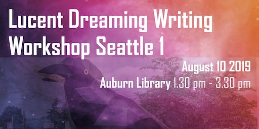 Lucent Dreaming Writing Workshop Seattle 1