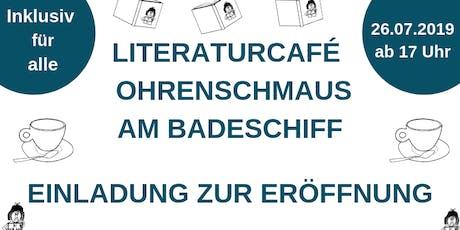 Eröffnung inklusives Literaturcafé Ohrenschmaus am Badeschiff Tickets