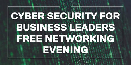 Cyber Security for Business Leaders Evening tickets