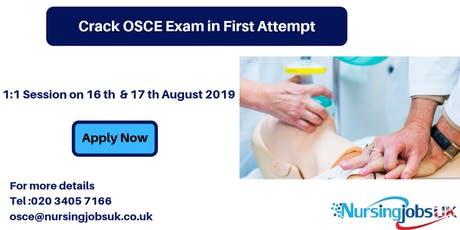 NMC OSCE (Objective Structured Clinical Examination) Training 1 to 1 Course August 16th & 17th 2019 tickets