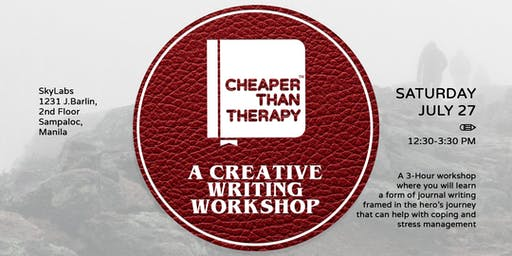 Cheaper Than Therapy: A Creative Writing Workshop