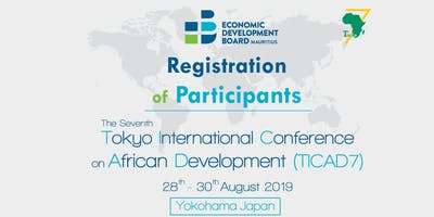 Registration of Interest for Participation in the Seventh Tokyo International Conference on African Development (TICAD 7)