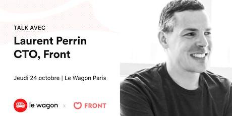 Apéro Talk avec Laurent Perrin, Co-fondateur et CTO de Front billets