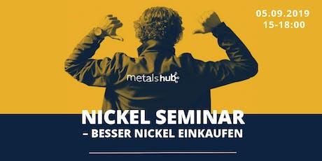 NICKEL SEMINAR – BESSER NICKEL EINKAUFEN Tickets