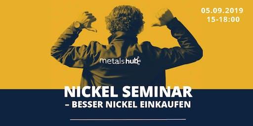 NICKEL SEMINAR – BESSER NICKEL EINKAUFEN