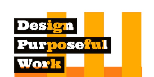 Design Purposeful Work