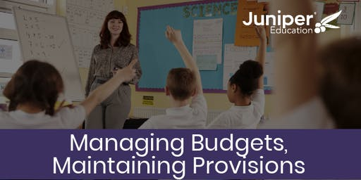 Managing Budgets, Maintaining Provision Conference