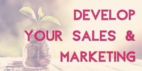 Develop Your Sales And Marketing tickets