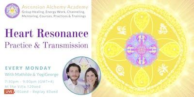 Monday Heart Resonance Practice & Transmission - weekly meditation