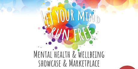 Let Your Mind Run Free - Mental Health & Wellbeing Showcase & Marketplace tickets