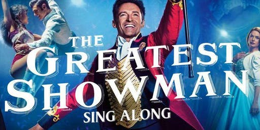 Mainee - The Greatest Showman (2017) - Indoor Cinema at The Whit