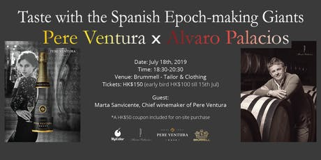 Taste with Spanish Epoch-making Giants	【Pere Ventura x Alvaro Palacios】 tickets