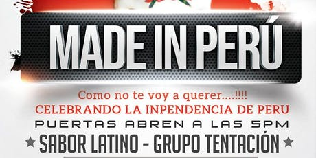 """MADE IN PERÚ """"Fiesta Oficial PERÚ INDEPENDENCE"""" tickets"""