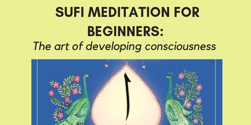Sufi Meditation For Beginners: The Art of Consciousness Development.