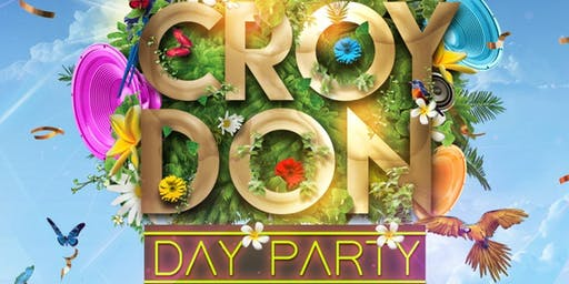 CROYDON DAY PARTY - SUN 25TH AUG (BANK HOLIDAY SPECIAL)