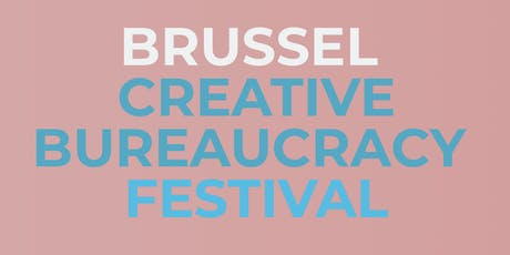 Creative Bureaucracy Festival - Brussels billets