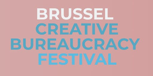 Creative Bureaucracy Festival - Brussels