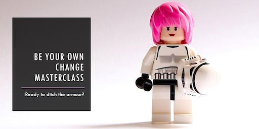 Be Your Own Change Masterclass