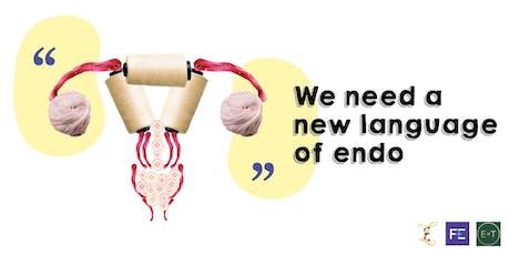 Help us create a new language of endometriosis tickets