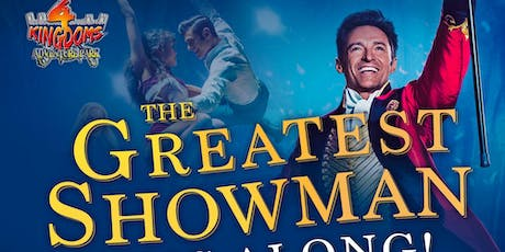 4 Kingdoms - Outdoor Cinema - The Greatest Showman (2017) tickets