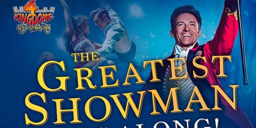 4 Kingdoms - Outdoor Cinema - The Greatest Showman (2017)