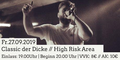 Classic der Dicke w/High Risk Area|Saarbrücken Tickets