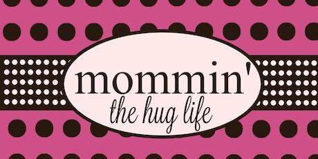 Mom Life tickets