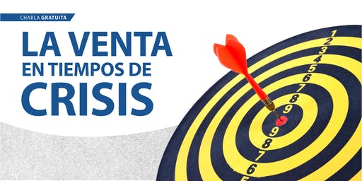 """Charla Gratuita - """"La venta en tiempos de crisis"""""""