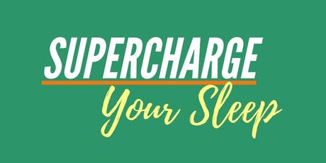 Supercharge your Sleep tickets