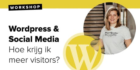 Workshop: WordPress & Social Media - hoe krijg ik meer visitors? tickets